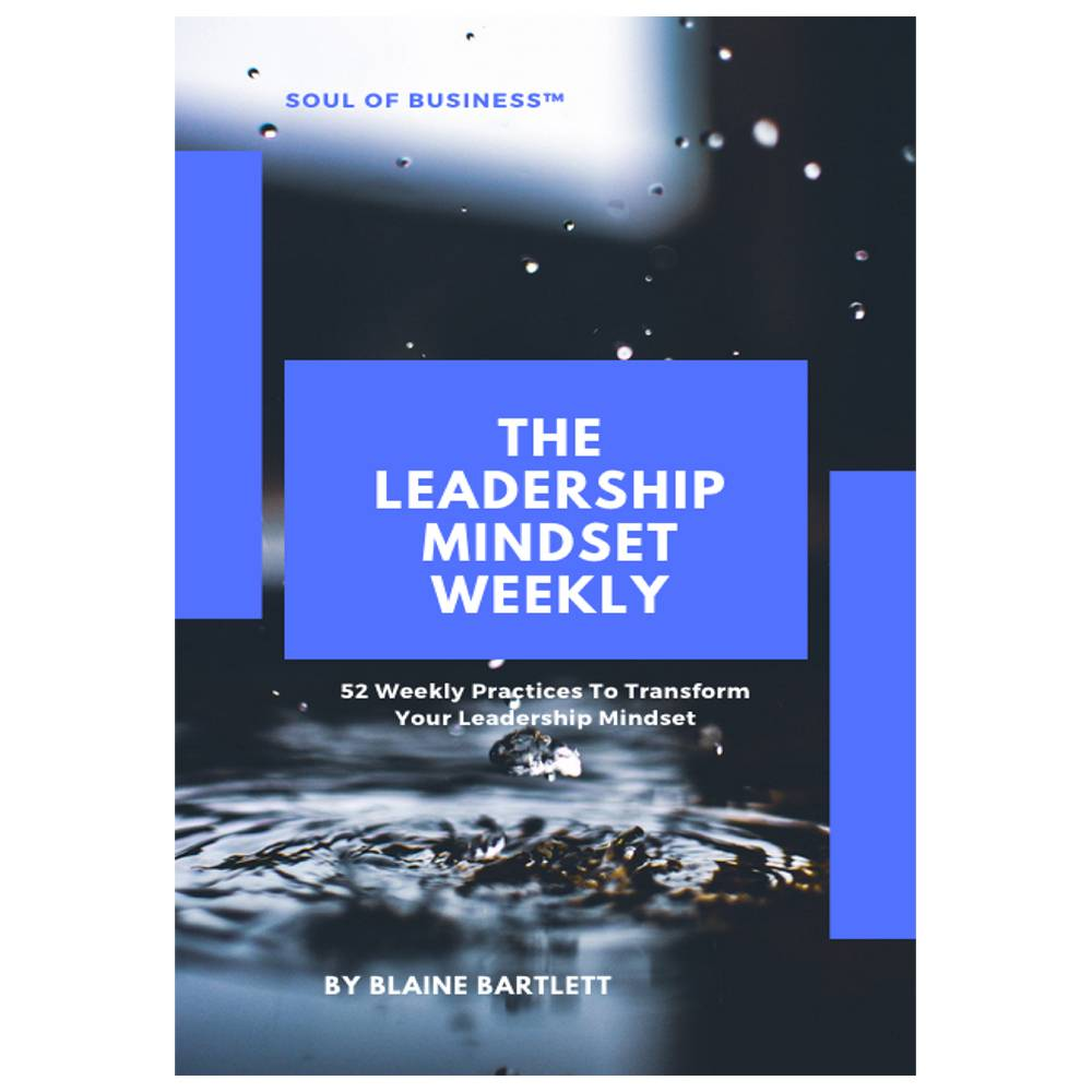 The Leadership Mindset Weekly: 52 Weekly Practices To Transform Your Leadership Mindset